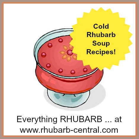 Homemade Rhubarb Cold Soup Recipes at www.rhubarb-central.com!!