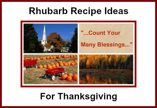 Rhubarb Recipes for Thanksgiving or Fall Autumn COUNT your Many BLESSINGS